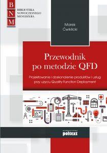 Przewodnik po metodzie QFD. Projektowanie i doskonalenie produktów i usług przy użyciu Quality Function Deployment